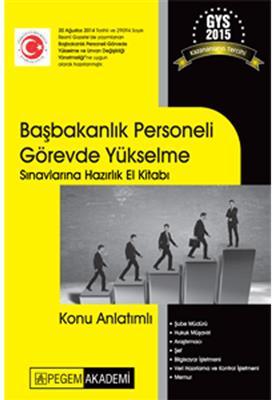 GYS Başbakanlık Personeli Görevde Yükselme Sınavlarına Hazırlık El Kitabı Pegem Yayınları