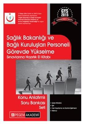 GYS Sağlık Bakanlığı ve Bağlı Kuruluşları Personeli Görevde Yükselme Sınavlarına Hazırlık El Kitabı