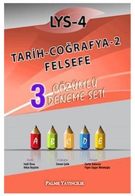 LYS-4 Tarih Coğrafya-2 Felsefe Çözümlü 3 Deneme Palme Yayınları