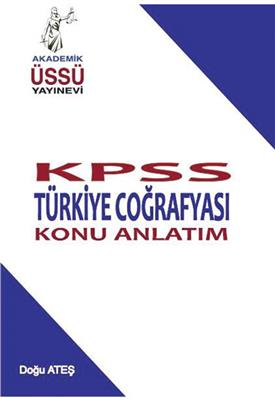 Akademik Üssü Yayınları 2016 KPSS Türkiyenin Coğrafyası Konu Anlatımlı