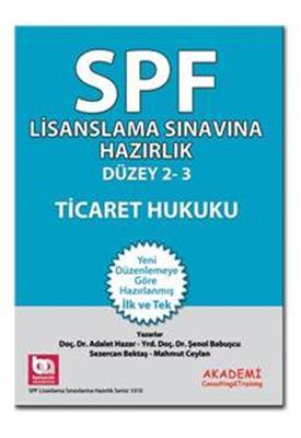SPF Lisanslama Sınavlarına Hazırlık Düzey 2 3 Ticaret Hukuku Akademi Consulting ve Training Yayınlar