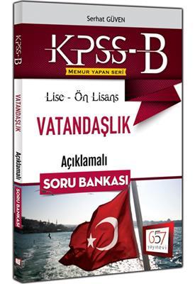 KPSS B Lise Ön Lisans Vatandaşlık Açıklamalı Soru Bankası 2016 657 Yayınları
