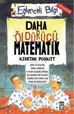 Daha Öldürücü Matematik - Kjartan Poskitt Timaş Yayınları