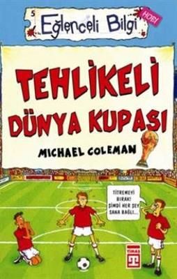 Tehlikeli Dünya Kupası - Michael Coleman Timaş Yayınları