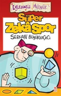 Süper Zeka Spor - Serhan Büyükkeçeci Timaş Yayınları