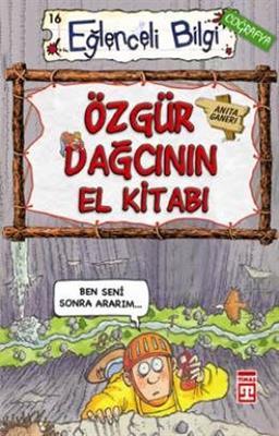 Özgür Dağcının El Kitabı - Anita Ganeri Timaş Yayınları