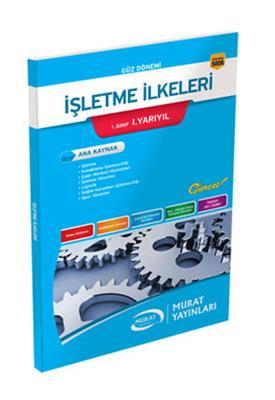 1. Sınıf 1. Yarıyıl İşletme İlkeleri (Kod 5006) Murat Yayınları