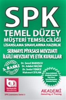 SPK Temel Düzey Sermaye Piyasası Mevzuatı İlgili Mevzuat ve Etik Kurallar Akademi Yayınları