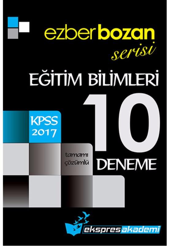2017 KPSS Ezberbozan Eğitim Tamamı Çözümlü 10 Deneme Ekspres Akademi