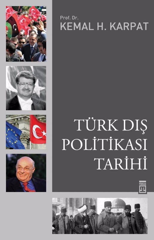 Türk Dış Politikası Tarihi Kemal H. Karpat Timaş Yayınları