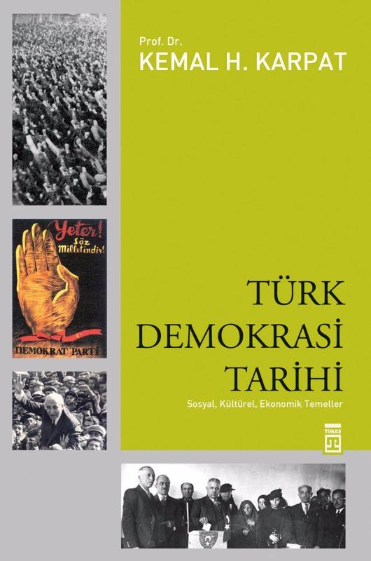 Türk Demokrasi Tarihi  Sosyal, Kültürel, Ekonomik Temeller Timaş Yayınları