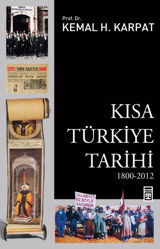 Kısa Türkiye Tarihi 1800-2012 Kemal H. Karpat Timaş yayınları
