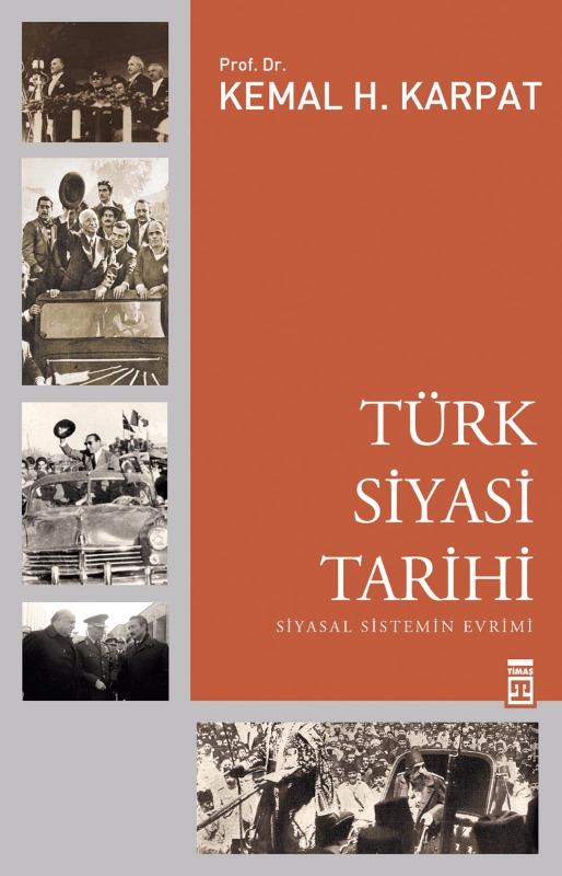 Türk Siyasi Tarihi  Siyasal Sistemin Evrimi Kemal H. Karpat Timaş Yayınları