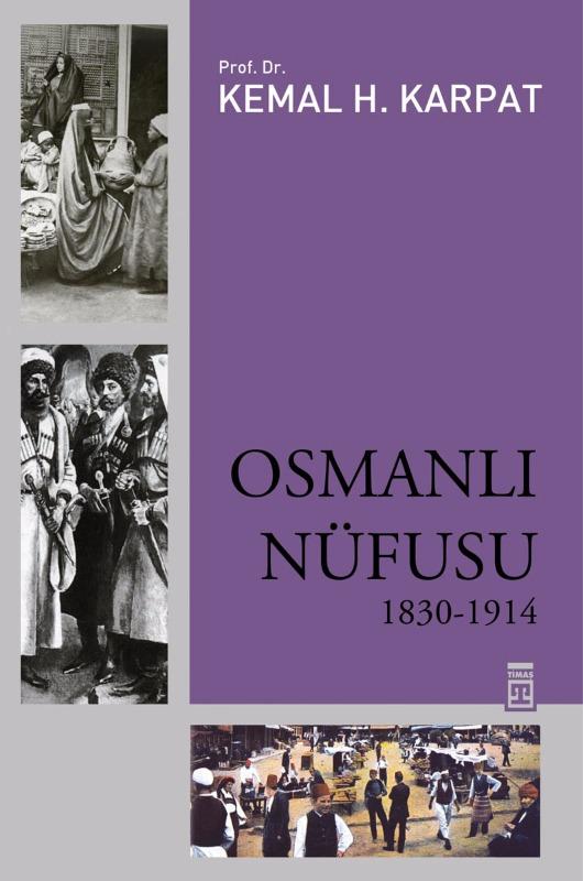 Osmanlı Nüfusu Kemal H. Karpat Timaş Yayınları