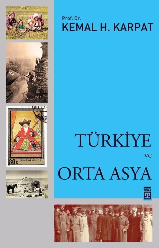 Türkiye ve Orta Asya Kemal H.Karpat Timaş Yayınları