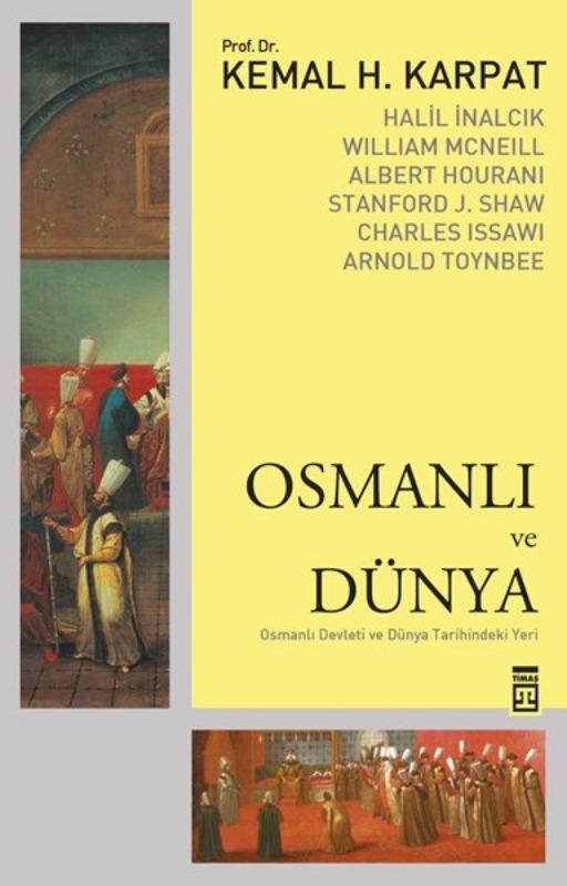 Osmanlı ve Dünya Kemal H.Karpat  Timaş Yayınları