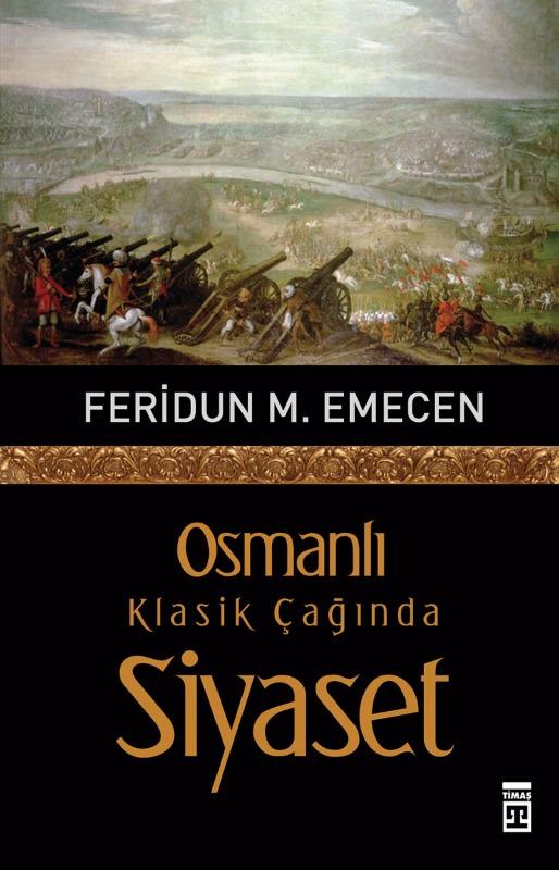 Osmanlı Klasik Çağında Siyaset Timaş  Yayınları