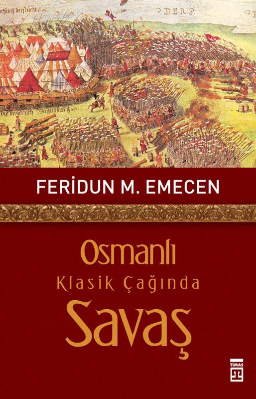 Osmanlı Klasik Çağında Savaş Timaş Yayınları