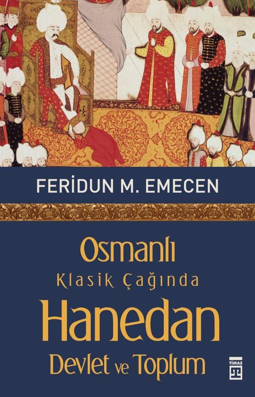 Osmanlı Klasik Çağında Hanedan  Devlet ve Toplum Timaş Yayınları