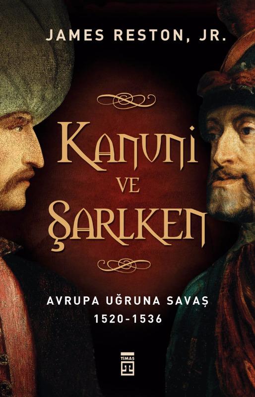 Kanuni ve Şarlken  Avrupa Uğruna Savaş 1520-1536 Timaş Yayınları