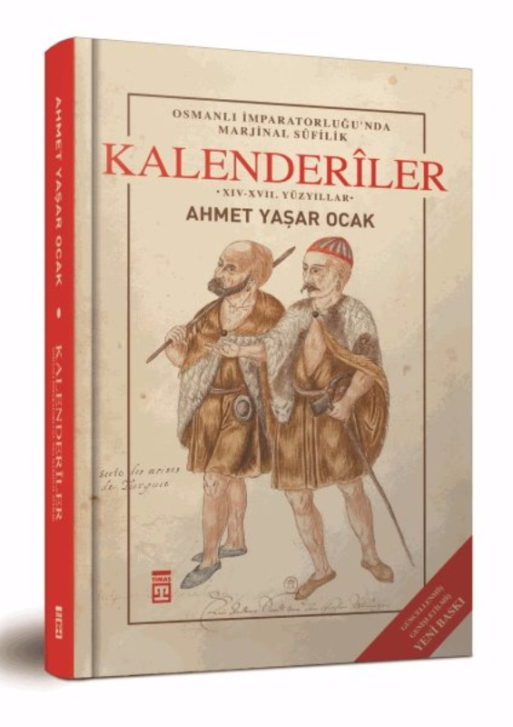 Kalenderiler (Ciltli)  Osmanlı İmparatorluğu'nda Marjinal Sufilik Timaş Yayınları