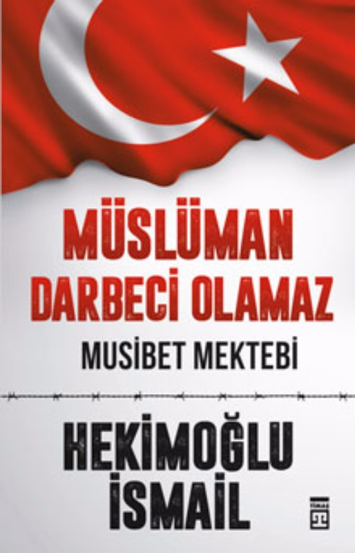 Müslüman Darbeci Olamaz Hekimoğlu İsmail Timaş Yayınları