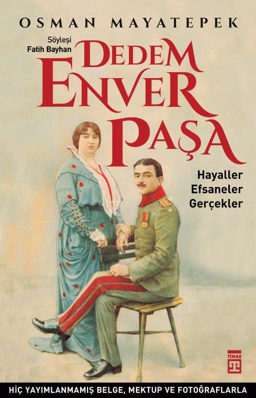 Dedem Enver Paşa  Fatih Bayhan Osman Mayatepek  Timaş  Yayınları