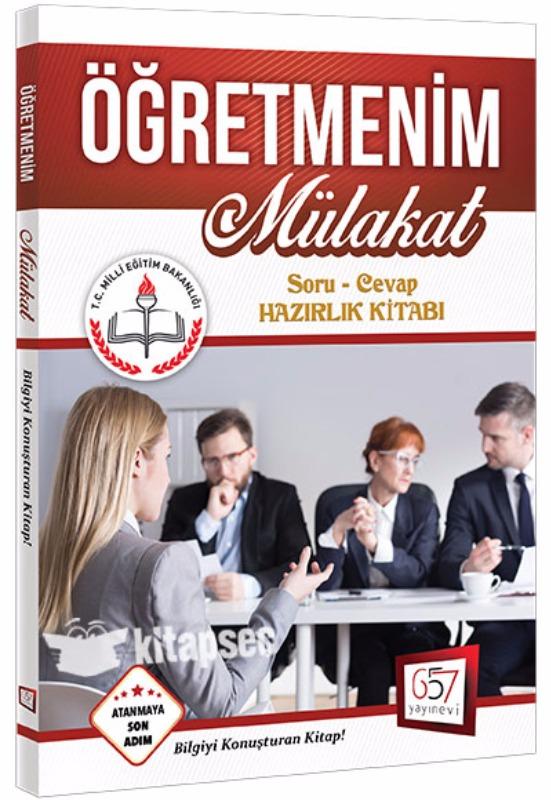 657 Yayınları 2017 Öğretmenim Mülakat Soru Cevap Hazırlık Kitabı