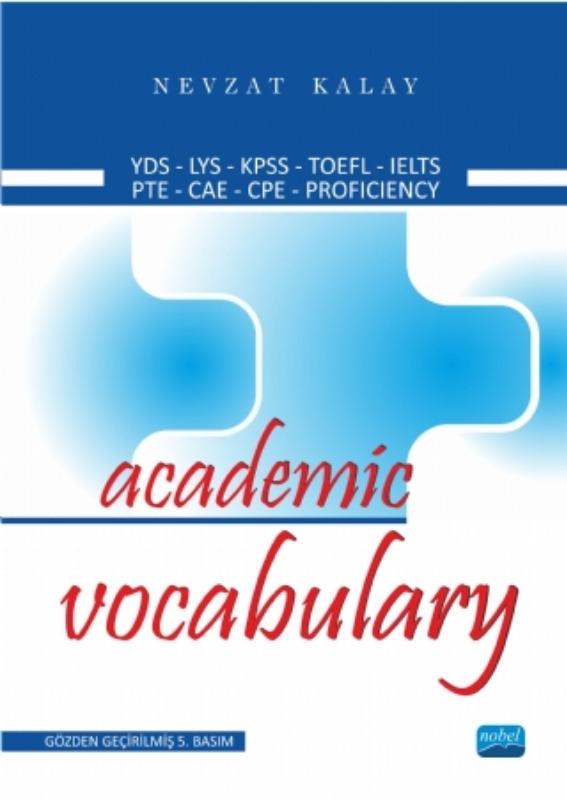 Academic Vocabulary YDS-LYS-KPSS-TOEFL-IELTS-PTE-CAE-CPE-PROFICIENCY