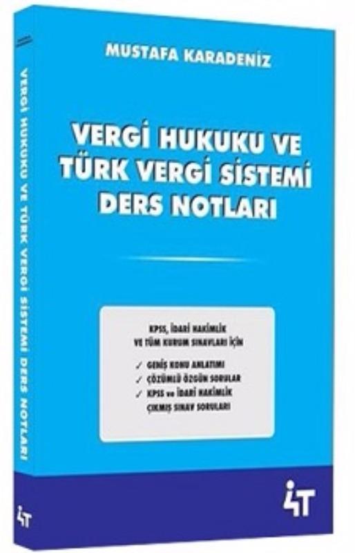 4T Yayınları Vergi Hukuku ve Türk Vergi Sistemi Ders Notları