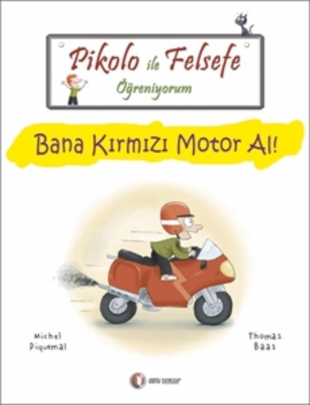 ODTÜ Yayınları Pikolo ile Felsefe Öğreniyorum Bana Kırmızı Motor Al