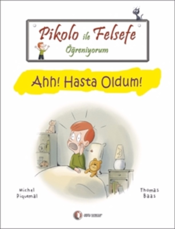 ODTÜ Yayınları Pikolo ile Felsefe Öğreniyorum Ahh Hasta Oldum!