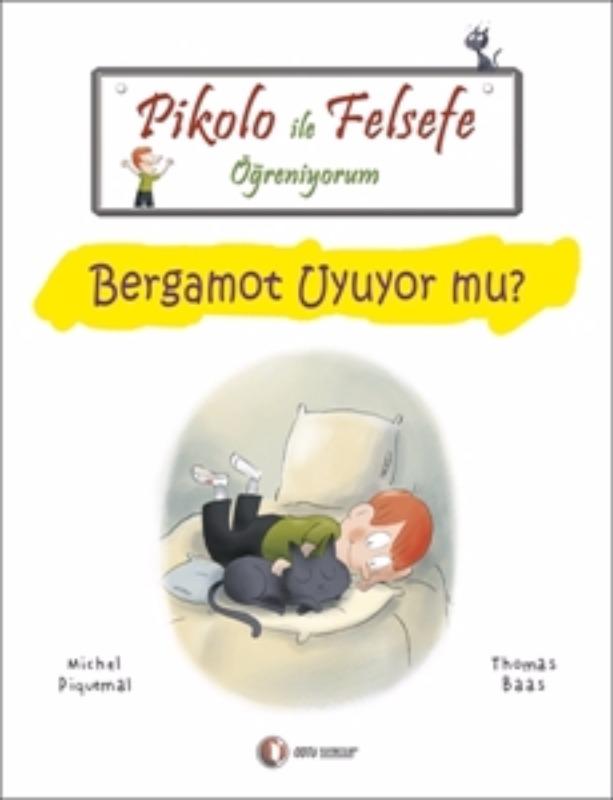 ODTÜ Yayınları Pikolo ile Felsefe Öğreniyorum Bergamot Uyuyor mu?