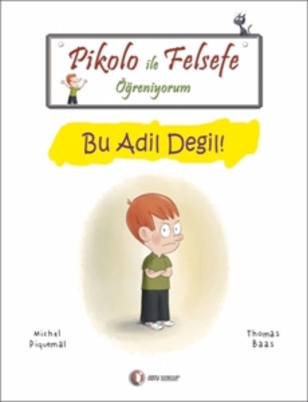 ODTÜ Yayınları Pikolo ile Felsefe Öğreniyorum Bu Adil Değil!