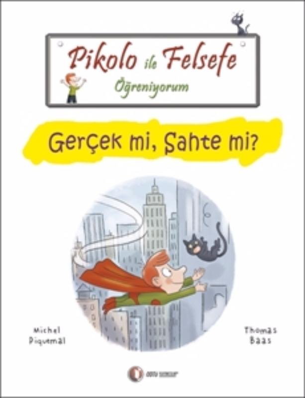 ODTÜ Yayınları Pikolo ile Felsefe Öğreniyorum Gerçek mi Sahte mi?