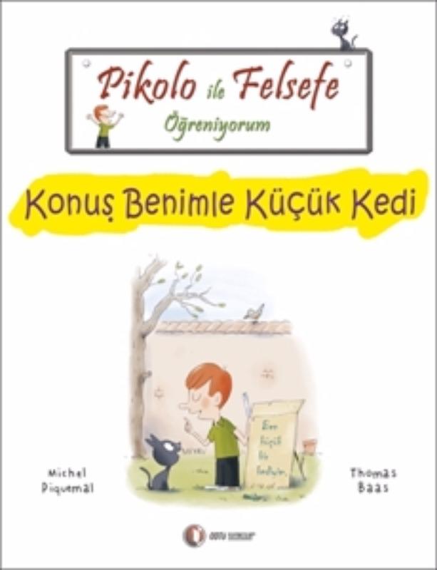 ODTÜ Yayınları Pikolo ile Felsefe Öğreniyorum Konuş Benimle Küçük Kedi