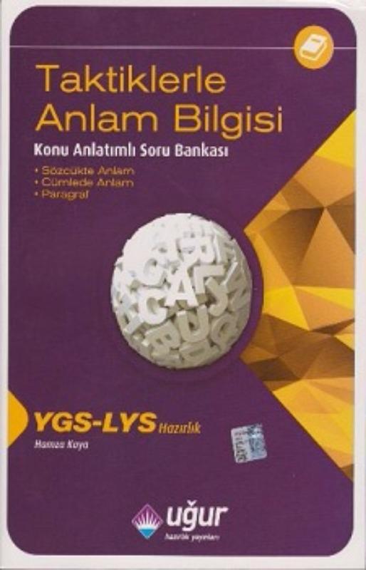 Uğur Yayınları YGS-LYS Taktiklerle Anlam Bilgisi Konu Anlatımlı Soru Bankası