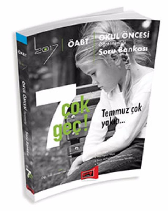 Yargı Yayınları 2017 ÖABT 7 ÇOK GEÇ TEMMUZ ÇOK YAKIN Okul Öncesi Soru Bankası