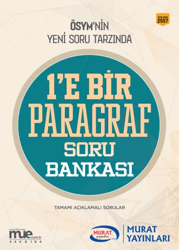 Murat Yayınları ÖSYM NİN Yeni Soru Tarzında 1'E Bir Paragraf Soru Bankası Tamamı Açıklamalı Sorular