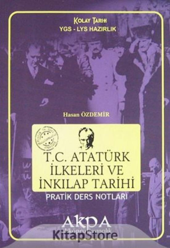 T.C. Atatürk İlkeleri ve İnkılap Tarihi Pratik Ders Notları Akköprü Yayınları