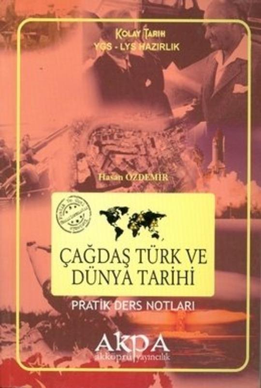 Akpa YGS LYS Hazırlık Çağdaş Türk ve Dünya Tarihi Pratik Ders Notları