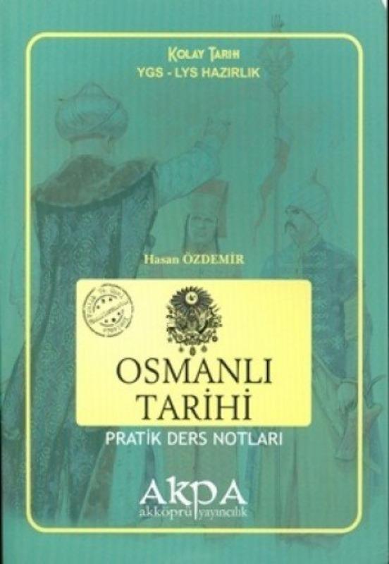 Akpa YGS LYS Hazırlık Osmanlı Tarihi Pratik Ders Notları