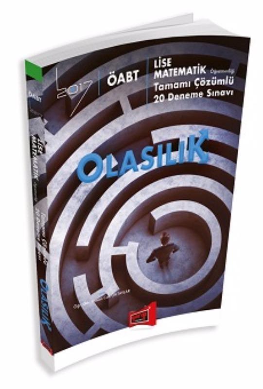 ÖABT OLASILIK Lise Matematik Öğretmenliği Tamamı Çözümlü 20 Deneme Sınavı Yargı Yayınları 2017
