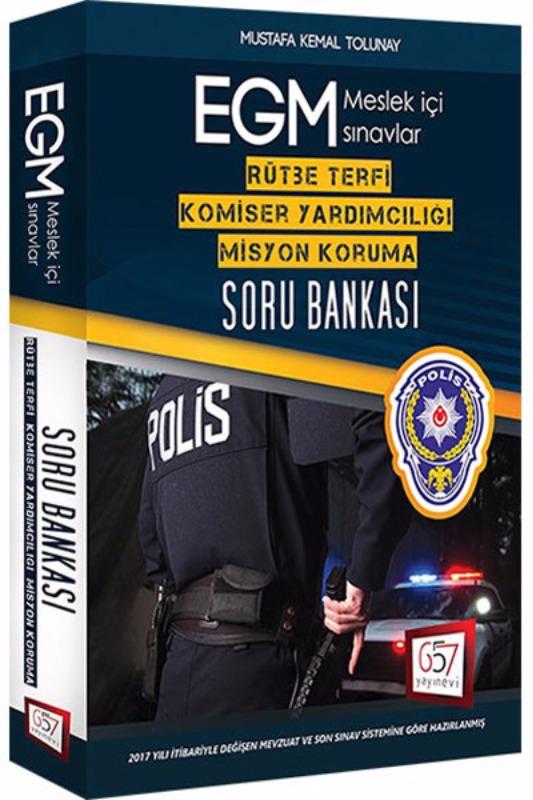 2017 EGM Rütbe Terfi Komiser Yardımcılığı Misyon Koruma Soru Bankası 657 Yayınları