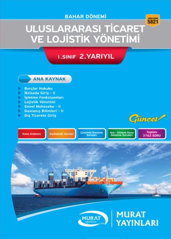 Uluslararası Ticaret ve Lojistik Yönetimi 1. Sınıf 2. Yarıyıl Bahar Dönemi Murat Yayınları