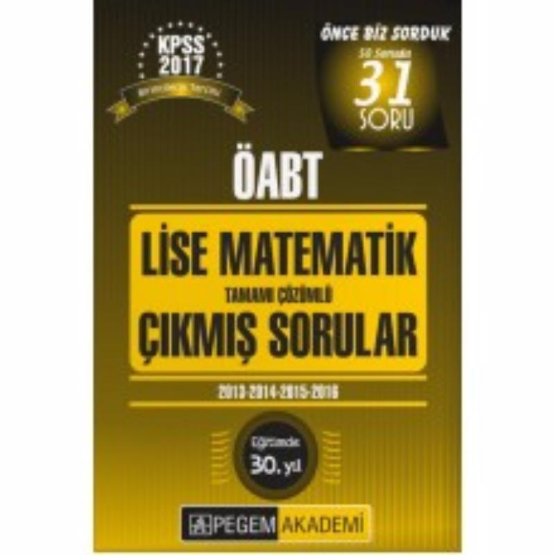 ÖABT Lise Matematik  Tamamı Çözümlü Çıkmış Sorular Pegem Yayınları 2017