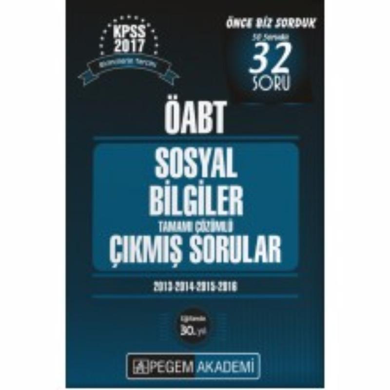 ÖABT Sosyal Bilgiler  Tamamı Çözümlü Çıkmış Sorular Pegem Yayınları 2017
