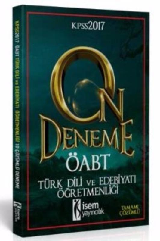 ÖABT Türk Dili ve Edebiyatı  Tamamı Çözümlü 10 Deneme İsem Yayıncılık 2017