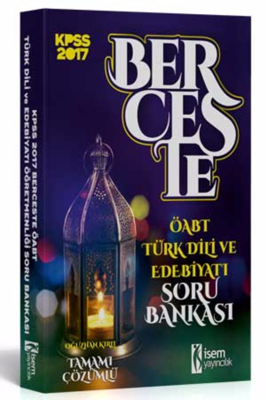 İsem Yayıncılık 2017 ÖABT Berceste Türk Dili ve Edebiyatı Tamamı Çözümlü Soru Bankası