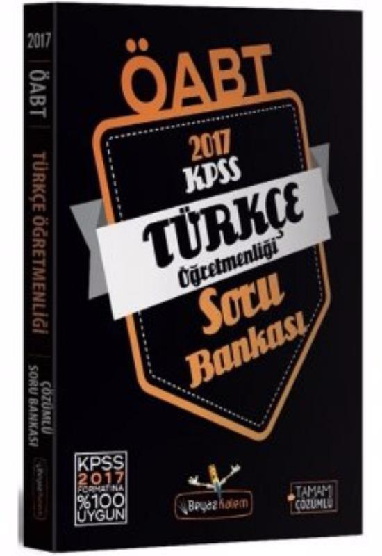 Beyaz Kalem Yayınları 2017 ÖABT Türkçe  Tamamı Çözümlü Soru Bankası